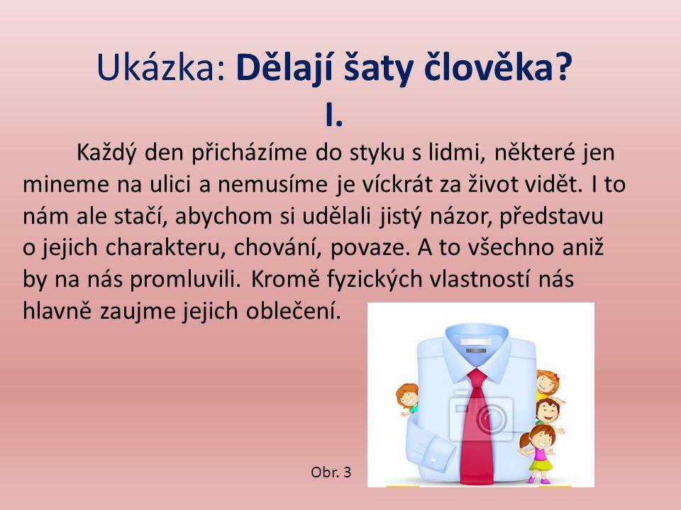 II.– 1. Dá se z oblečení vypozorovat osobnost člověka.