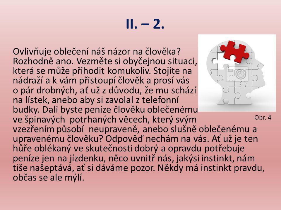 II.– 3. Proč je přísloví šaty dělají člověka obecně uznávaný předpoklad.