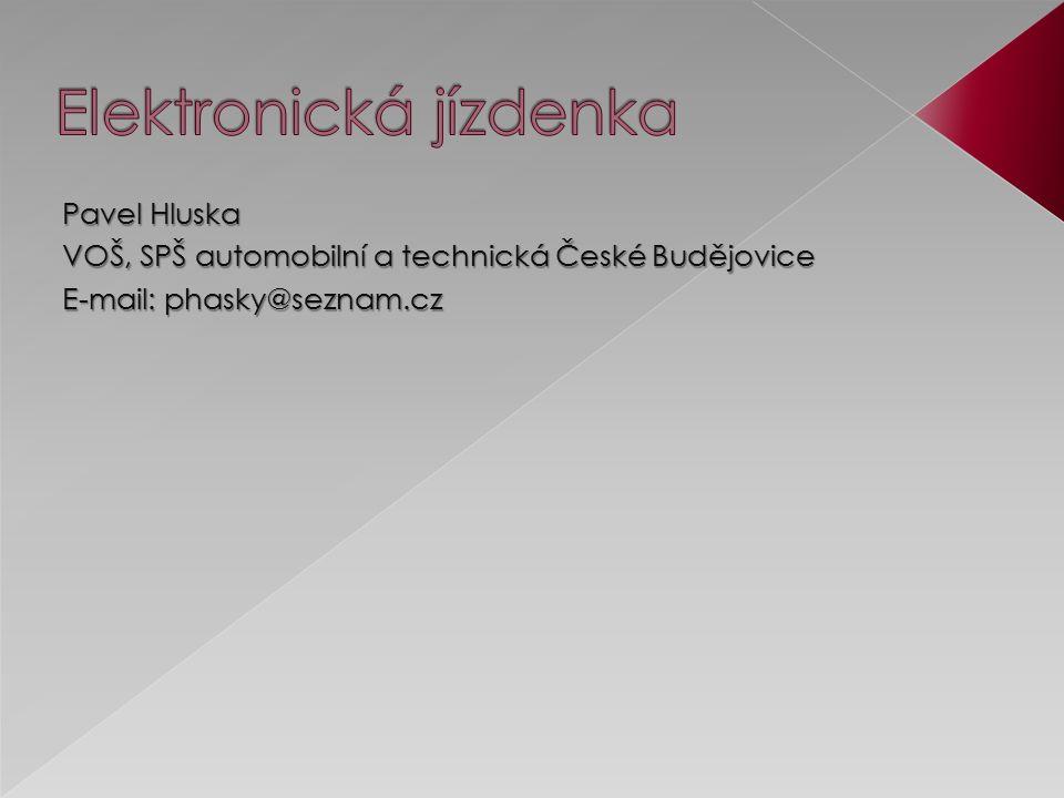 Pavel Hluska VOŠ, SPŠ automobilní a technická České Budějovice E-mail: phasky@seznam.cz