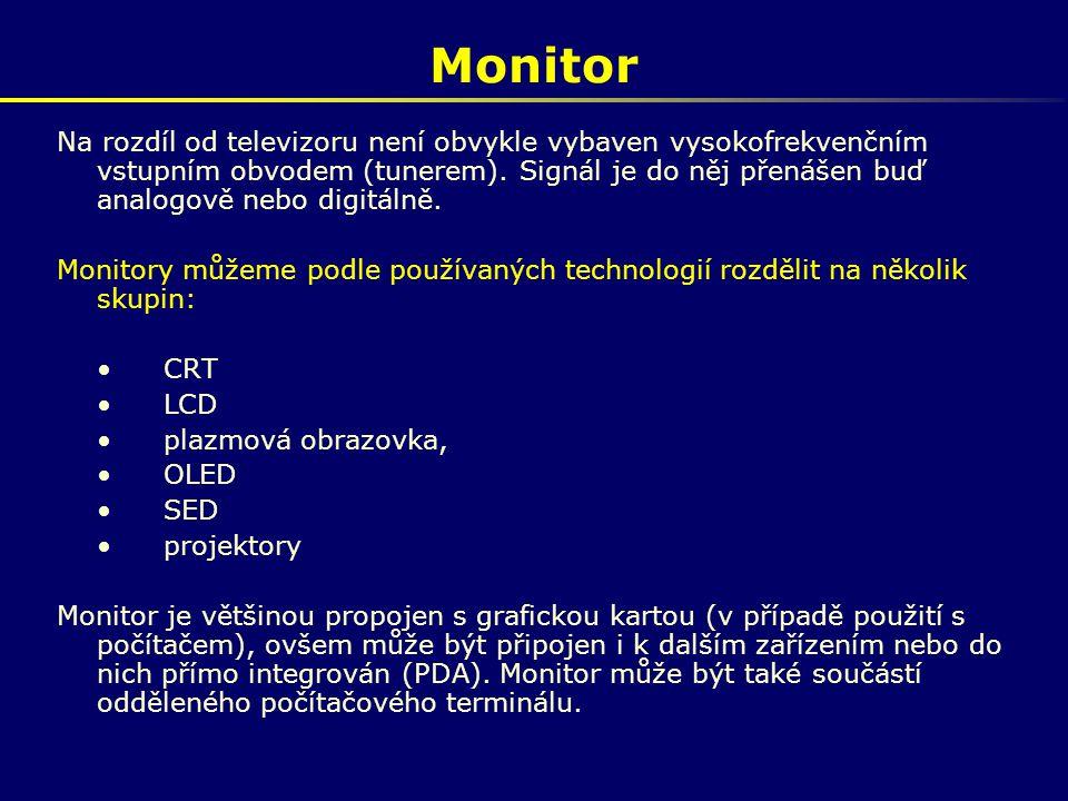 Monitor Na rozdíl od televizoru není obvykle vybaven vysokofrekvenčním vstupním obvodem (tunerem). Signál je do něj přenášen buď analogově nebo digitá