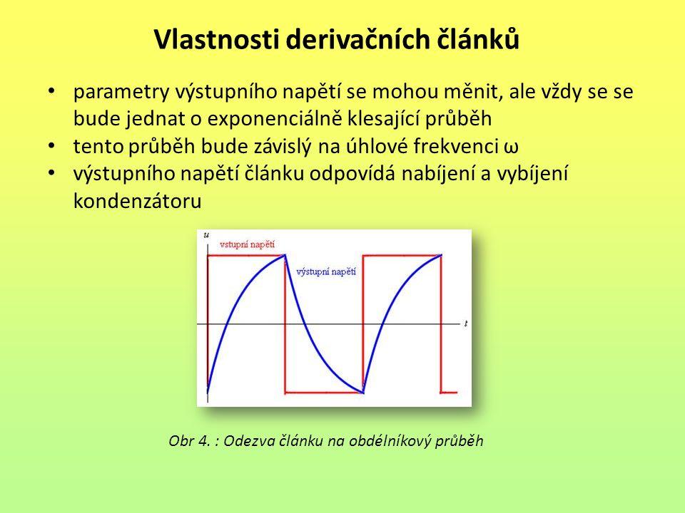 Vlastnosti derivačních článků parametry výstupního napětí se mohou měnit, ale vždy se se bude jednat o exponenciálně klesající průběh tento průběh bud