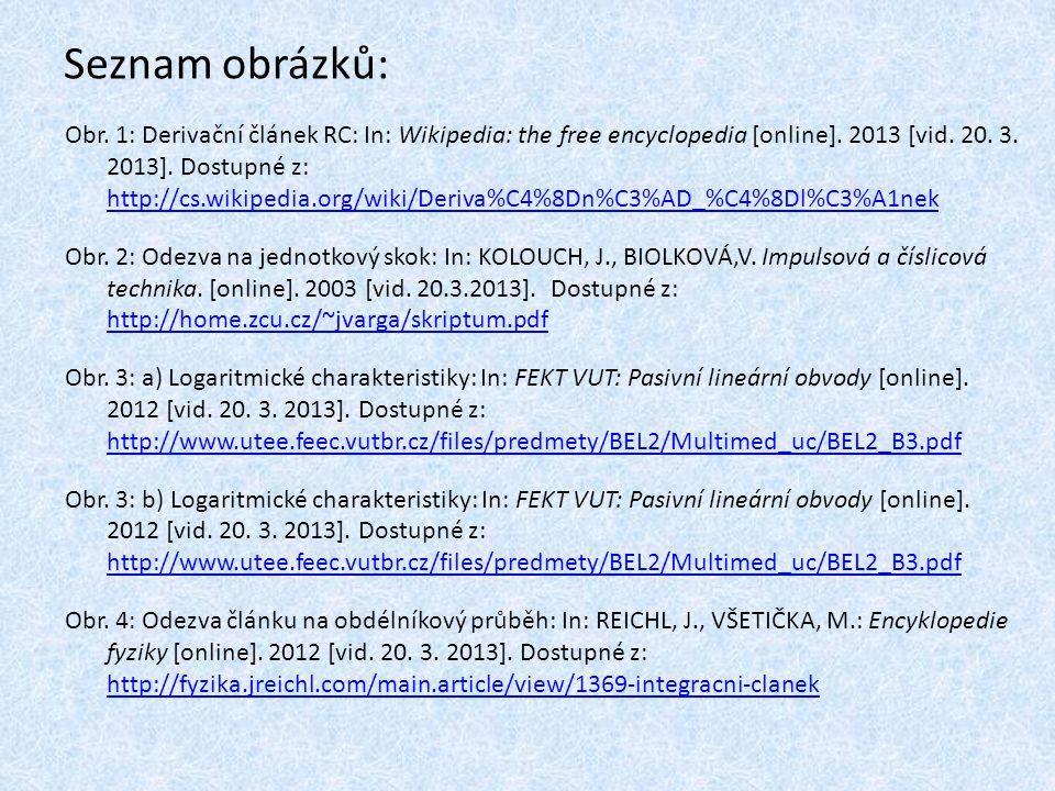 Seznam obrázků: Obr. 1: Derivační článek RC: In: Wikipedia: the free encyclopedia [online]. 2013 [vid. 20. 3. 2013]. Dostupné z: http://cs.wikipedia.o