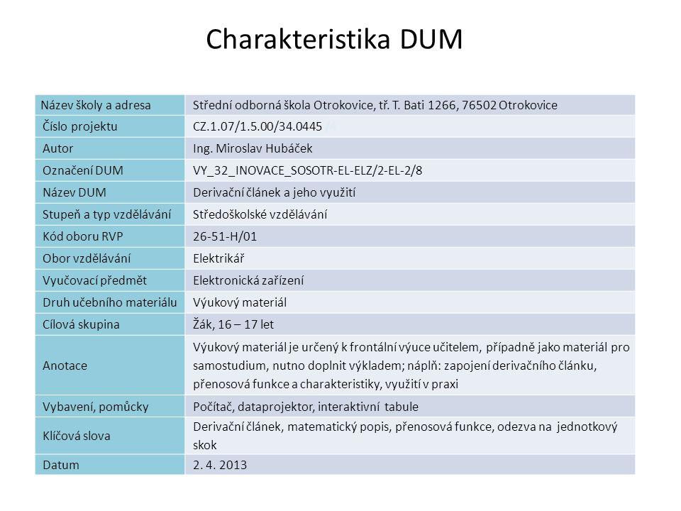 Derivační článek a jeho využití Náplň výuky Zapojení derivačního článku Přenosová funkce Amplitudová a fázová charakteristika Využití v praxi