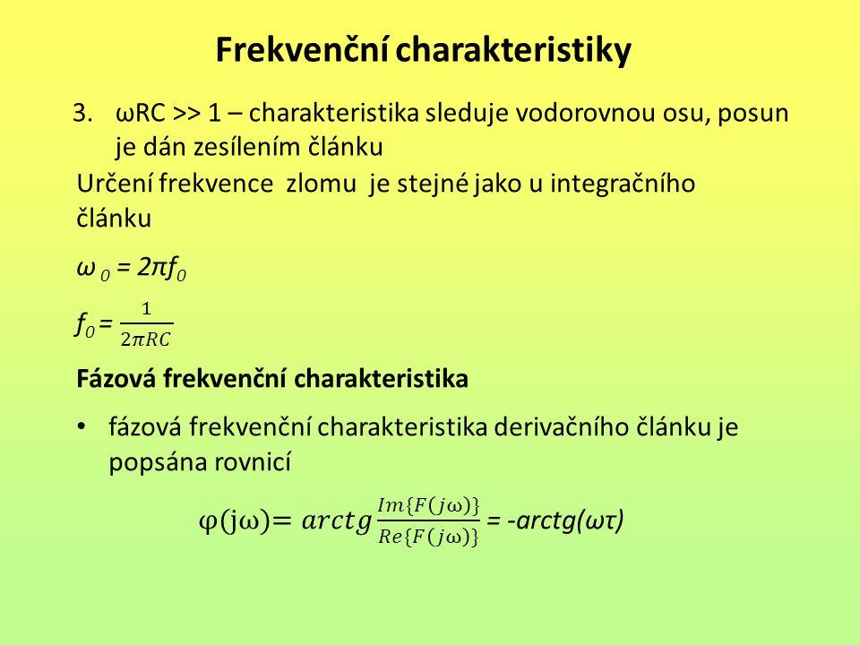 Frekvenční charakteristiky 3.ωRC >> 1 – charakteristika sleduje vodorovnou osu, posun je dán zesílením článku