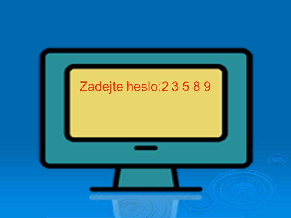Tu začal zadávat heslo. Zadejte heslo:_ _ _ _ _