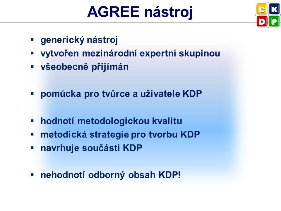  generický nástroj  vytvořen mezinárodní expertní skupinou  všeobecně přijímán  pomůcka pro tvůrce a uživatele KDP  hodnotí metodologickou kvalit