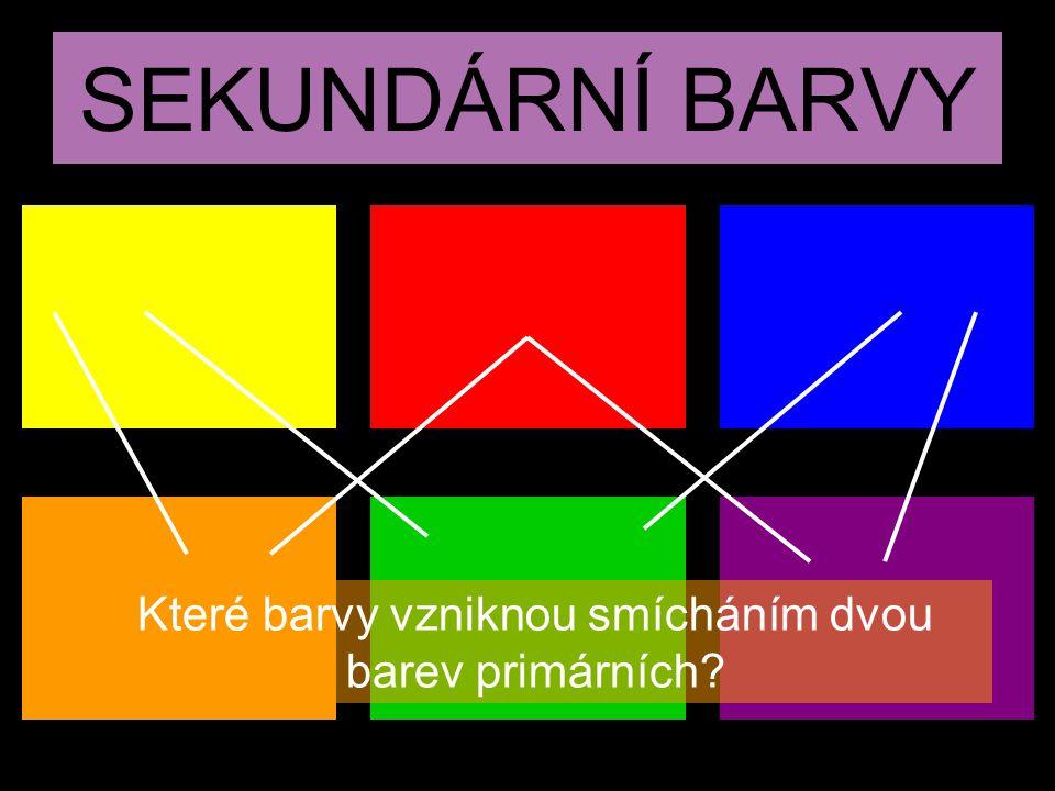 SEKUNDÁRNÍ BARVY Které barvy vzniknou smícháním dvou barev primárních?