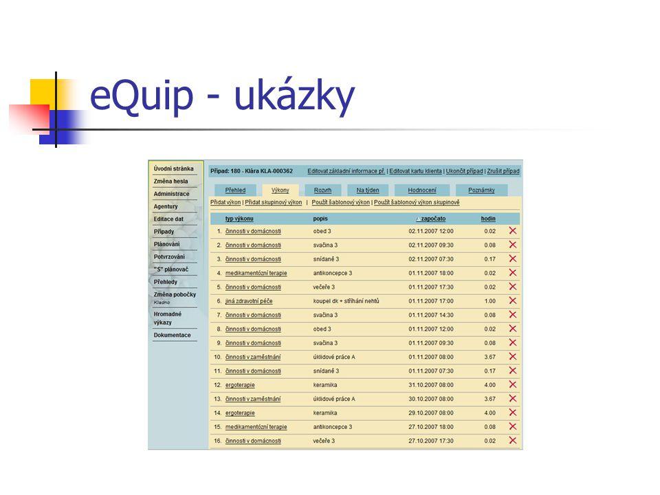 Potřeby vzniku webových služeb v systému eQuip možnost lokálních dat ochrana osobních údajů možnost uchovávat osobní data v lokální databázi formátované výstupy (tisk a exporty dat, jiné datové výstupy)