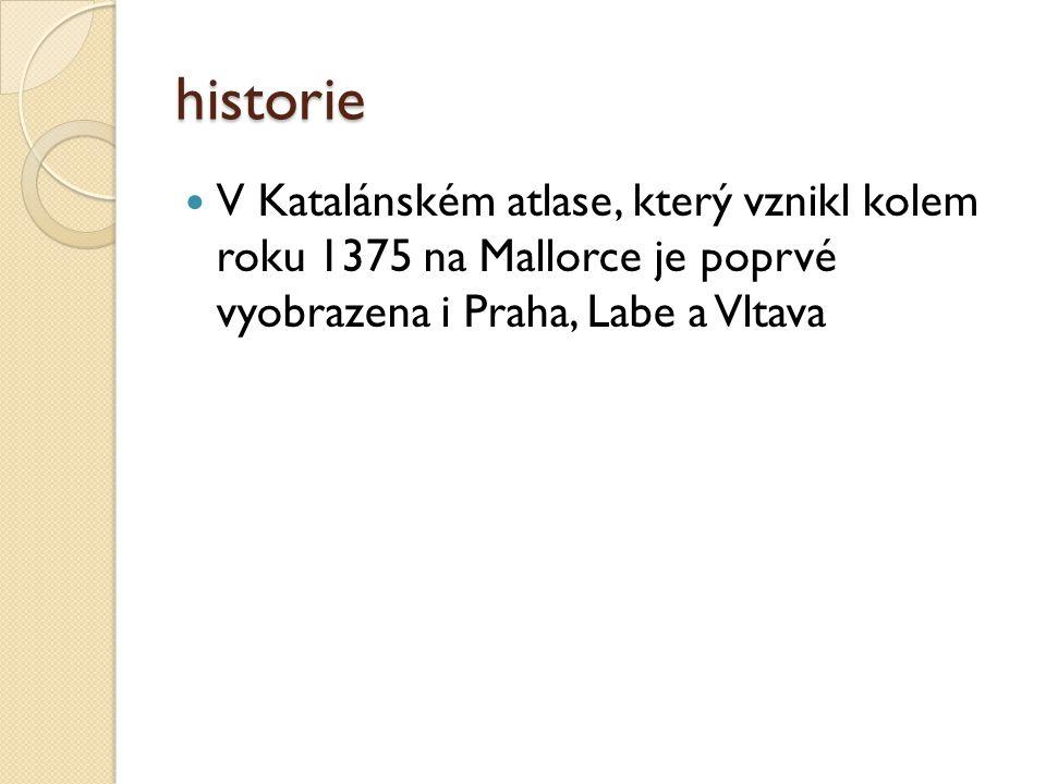 historie V Katalánském atlase, který vznikl kolem roku 1375 na Mallorce je poprvé vyobrazena i Praha, Labe a Vltava