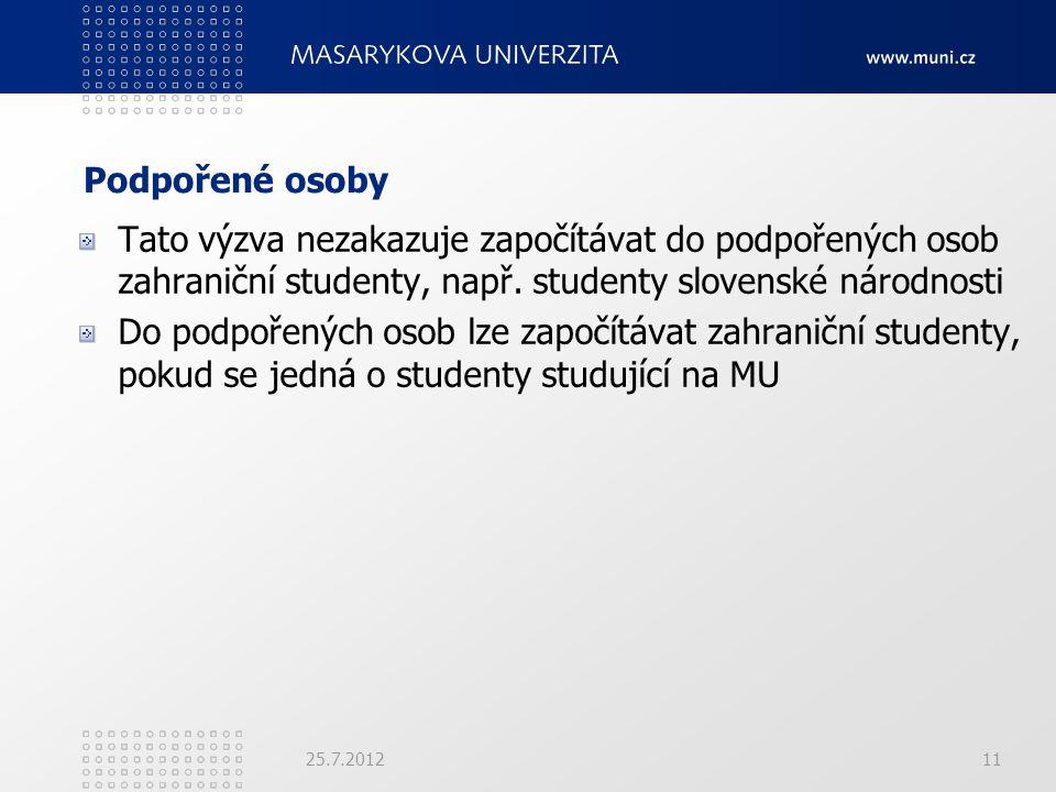 Podpořené osoby Tato výzva nezakazuje započítávat do podpořených osob zahraniční studenty, např. studenty slovenské národnosti Do podpořených osob lze