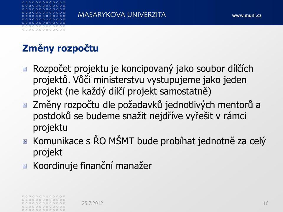 Změny rozpočtu Rozpočet projektu je koncipovaný jako soubor dílčích projektů. Vůči ministerstvu vystupujeme jako jeden projekt (ne každý dílčí projekt