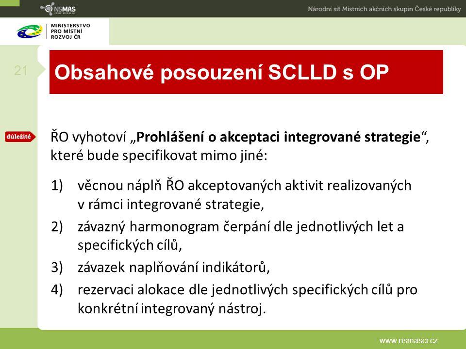 """Obsahové posouzení SCLLD s OP ŘO vyhotoví """"Prohlášení o akceptaci integrované strategie"""", které bude specifikovat mimo jiné: 1)věcnou náplň ŘO akcepto"""