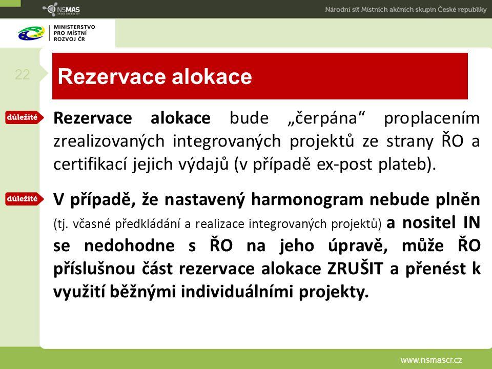 """Rezervace alokace Rezervace alokace bude """"čerpána"""" proplacením zrealizovaných integrovaných projektů ze strany ŘO a certifikací jejich výdajů (v přípa"""