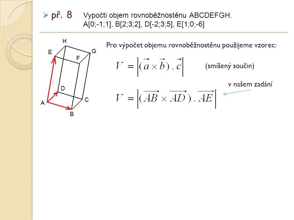  př.8 Vypočti objem rovnoběžnostěnu ABCDEFGH.
