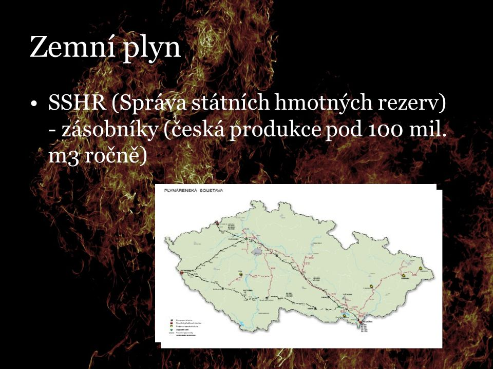 Zemní plyn SSHR (Správa státních hmotných rezerv) - zásobníky (česká produkce pod 100 mil. m3 ročně) 