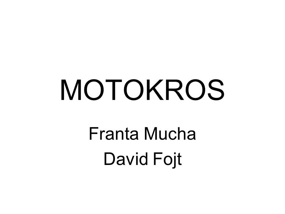MOTOKROS Franta Mucha David Fojt