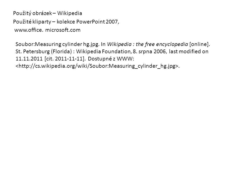 Použitý obrázek – Wikipedia Použité kliparty – kolekce PowerPoint 2007, www.office.