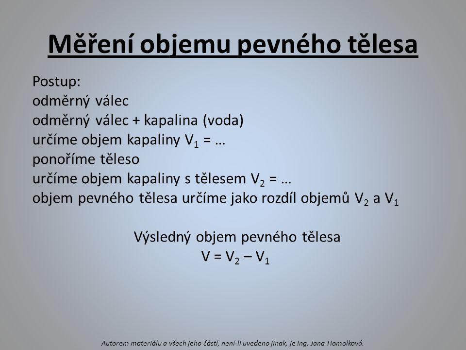Chybné zápisy zakroužkuj 10 l = 1000 ml 1,5 dm 3 = 1,5 l 150 dm 3 = 0,150 m 3 2 cm 3 = 20 ml 0,25 dm 3 = 250 cm 3 4 l = 4 dm 3 Autorem materiálu a všech jeho částí, není-li uvedeno jinak, je Ing.