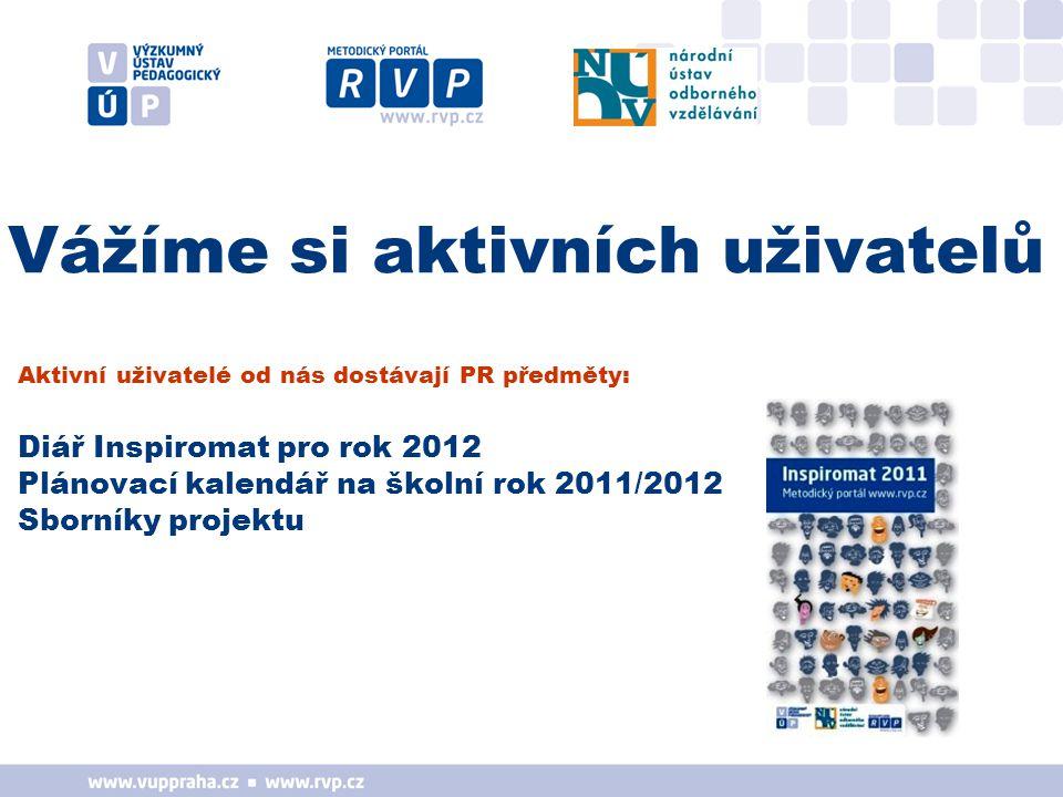 Vážíme si aktivních uživatelů Aktivní uživatelé od nás dostávají PR předměty: Diář Inspiromat pro rok 2012 Plánovací kalendář na školní rok 2011/2012 Sborníky projektu