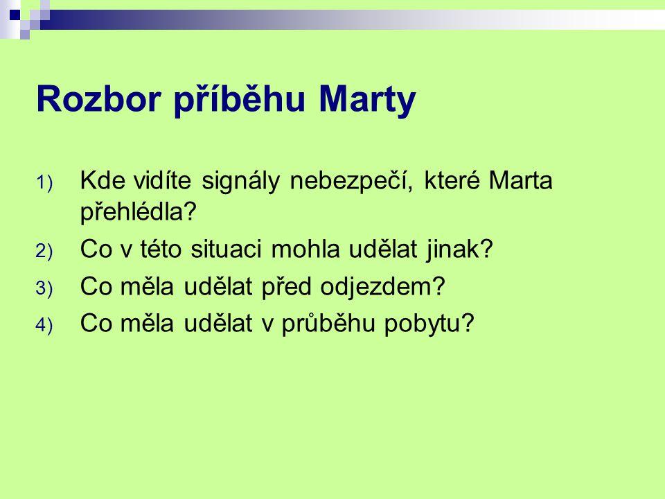 Rozbor příběhu Marty 1) Kde vidíte signály nebezpečí, které Marta přehlédla.