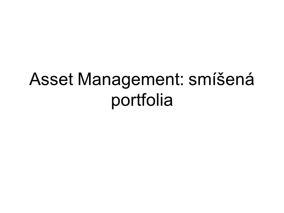 Asset Management: smíšená portfolia