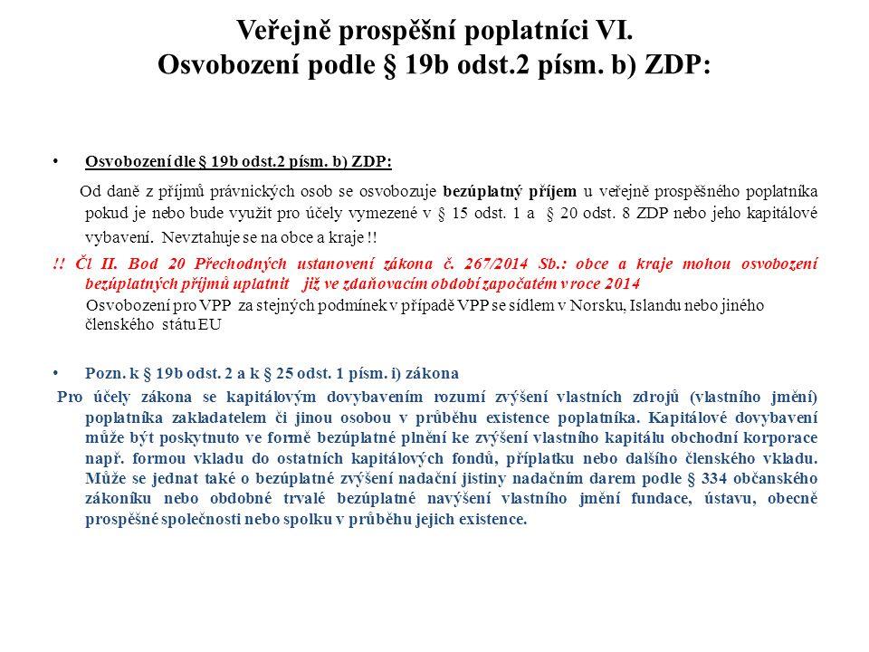 Veřejně prospěšní poplatníci VI. Osvobození podle § 19b odst.2 písm. b) ZDP: Osvobození dle § 19b odst.2 písm. b) ZDP: Od daně z příjmů právnických os