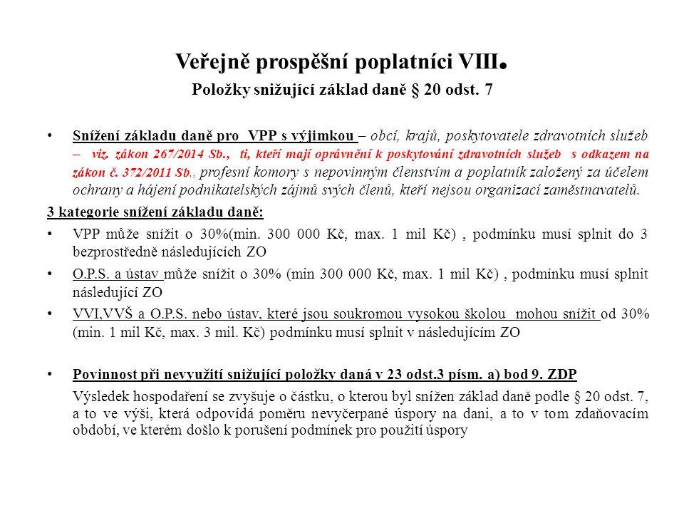 Veřejně prospěšní poplatníci VIII. Položky snižující základ daně § 20 odst. 7 Snížení základu daně pro VPP s výjimkou – obcí, krajů, poskytovatele zdr