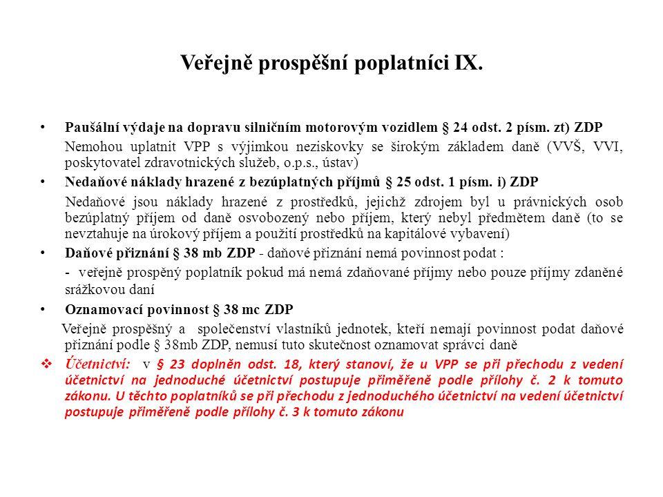 Veřejně prospěšní poplatníci IX. Paušální výdaje na dopravu silničním motorovým vozidlem § 24 odst. 2 písm. zt) ZDP Nemohou uplatnit VPP s výjimkou ne