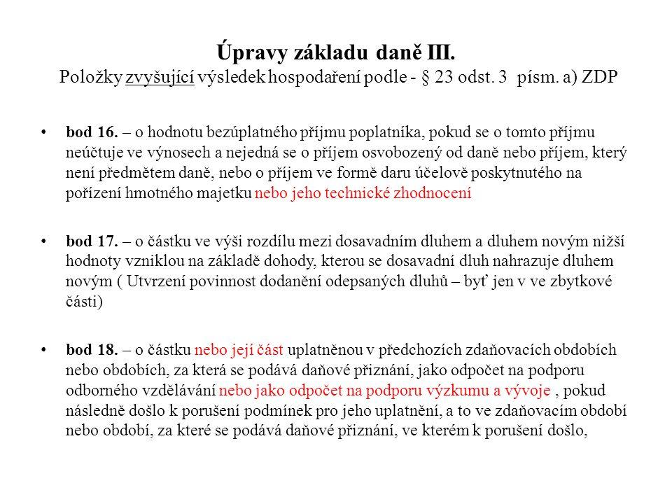 Úpravy základu daně III. Položky zvyšující výsledek hospodaření podle - § 23 odst. 3 písm. a) ZDP bod 16. – o hodnotu bezúplatného příjmu poplatníka,