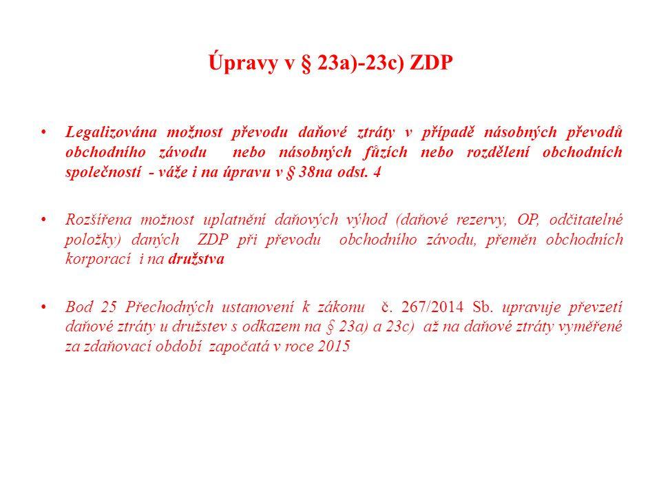 Úpravy v § 23a)-23c) ZDP Legalizována možnost převodu daňové ztráty v případě násobných převodů obchodního závodu nebo násobných fůzích nebo rozdělení