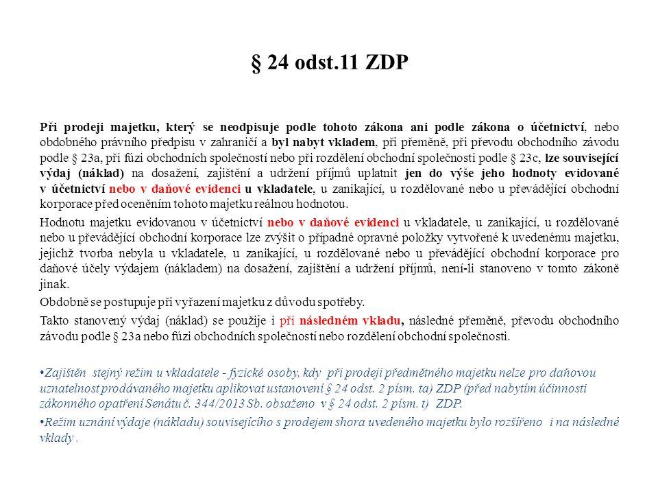 § 24 odst.11 ZDP Při prodeji majetku, který se neodpisuje podle tohoto zákona ani podle zákona o účetnictví, nebo obdobného právního předpisu v zahran