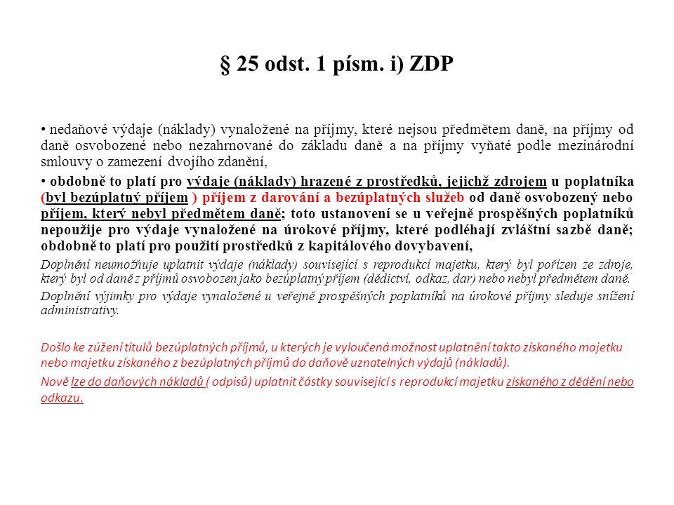 § 25 odst. 1 písm. i) ZDP nedaňové výdaje (náklady) vynaložené na příjmy, které nejsou předmětem daně, na příjmy od daně osvobozené nebo nezahrnované