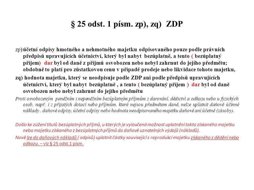 § 25 odst. 1 písm. zp), zq) ZDP zp)účetní odpisy hmotného a nehmotného majetku odpisovaného pouze podle právních předpisů upravujících účetnictví, kte