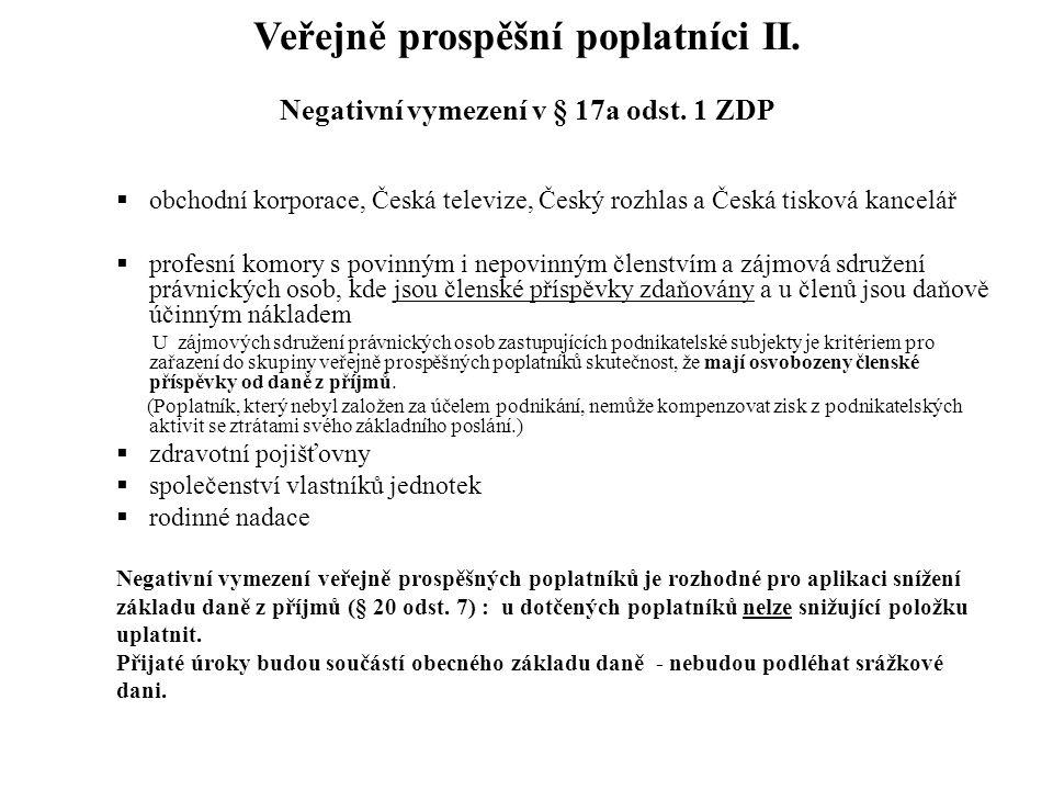 Veřejně prospěšní poplatníci II. Negativní vymezení v § 17a odst. 1 ZDP  obchodní korporace, Česká televize, Český rozhlas a Česká tisková kancelář 