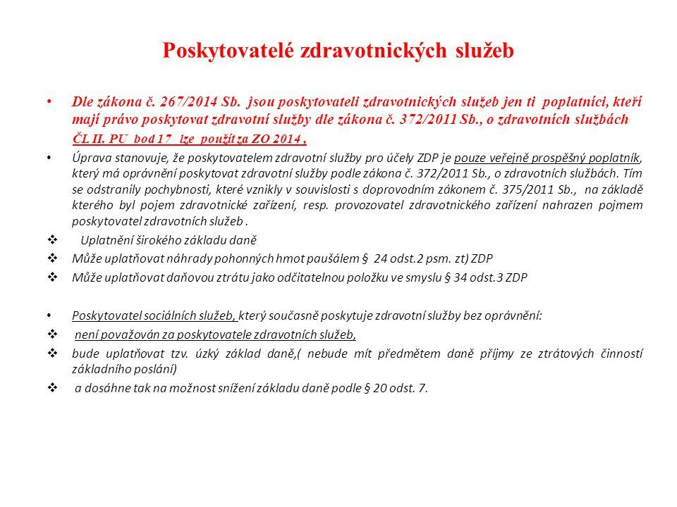 Poskytovatelé zdravotnických služeb Dle zákona č. 267/2014 Sb. jsou poskytovateli zdravotnických služeb jen ti poplatníci, kteří mají právo poskytovat
