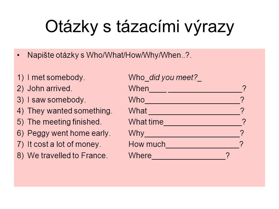 ŘEŠENÍ Otázky s Who/What/How/Why/When..?.