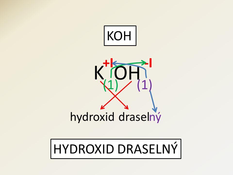 KOH HYDROXID DRASELNÝ OH K (1) +I-I hydroxiddraselný