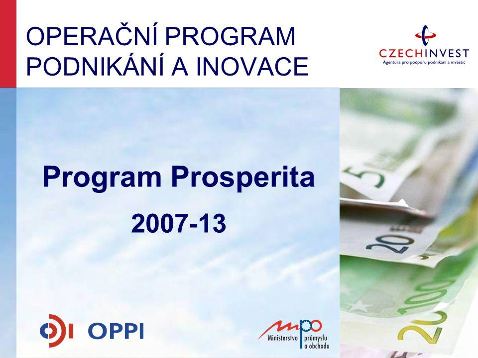 Obsah prezentace -- Program Prosperita OPPI 2007- 2013 -- Prosperita – Výzva II.