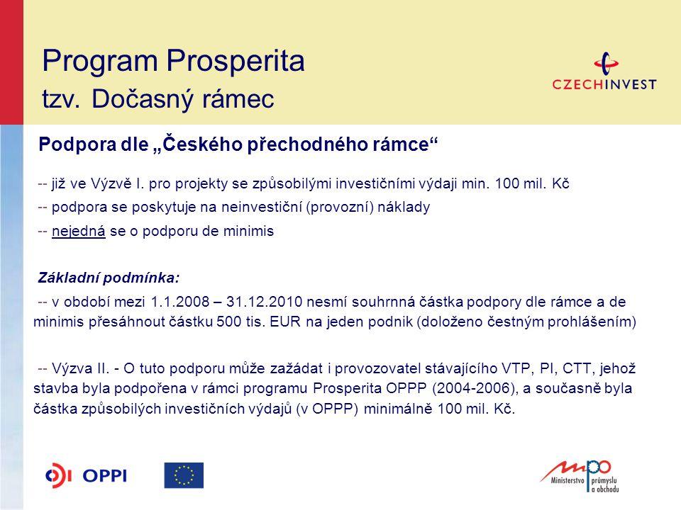 """Program Prosperita tzv. Dočasný rámec Podpora dle """"Českého přechodného rámce -- již ve Výzvě I."""