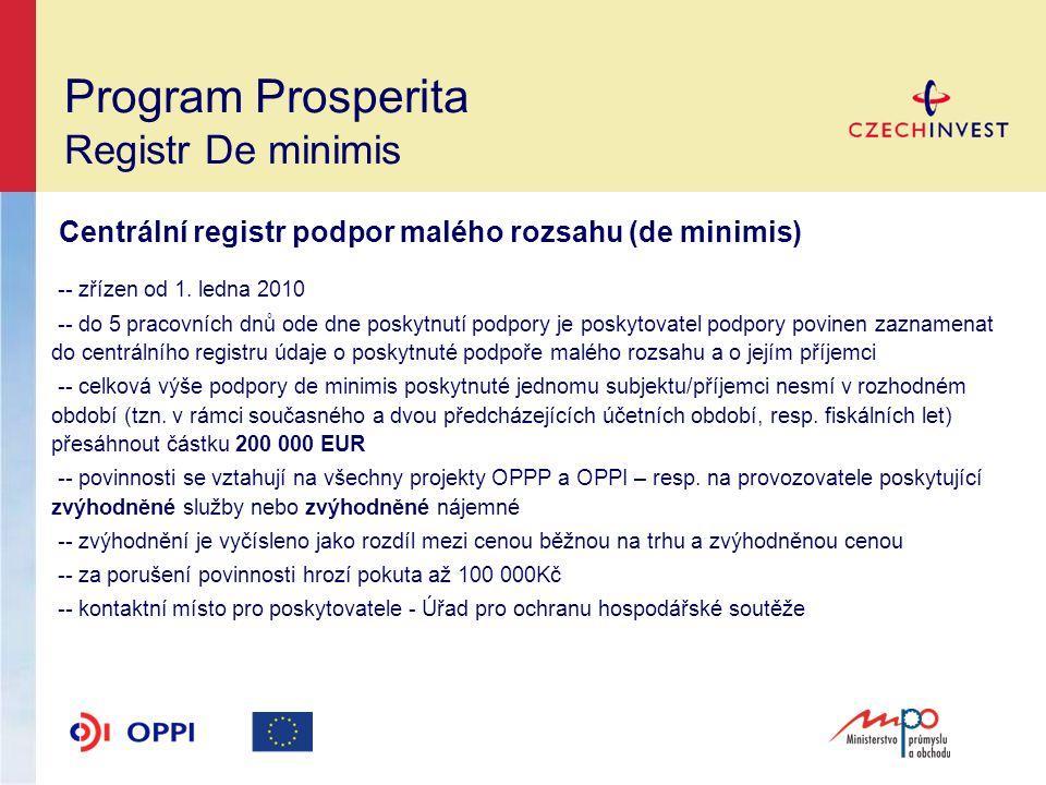 Program Prosperita Registr De minimis Centrální registr podpor malého rozsahu (de minimis) -- zřízen od 1.