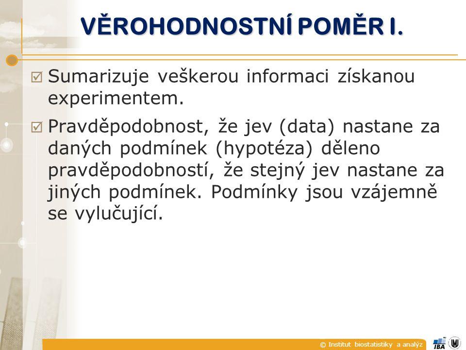 © Institut biostatistiky a analýz V Ě ROHODNOSTNÍ POM Ě R I.