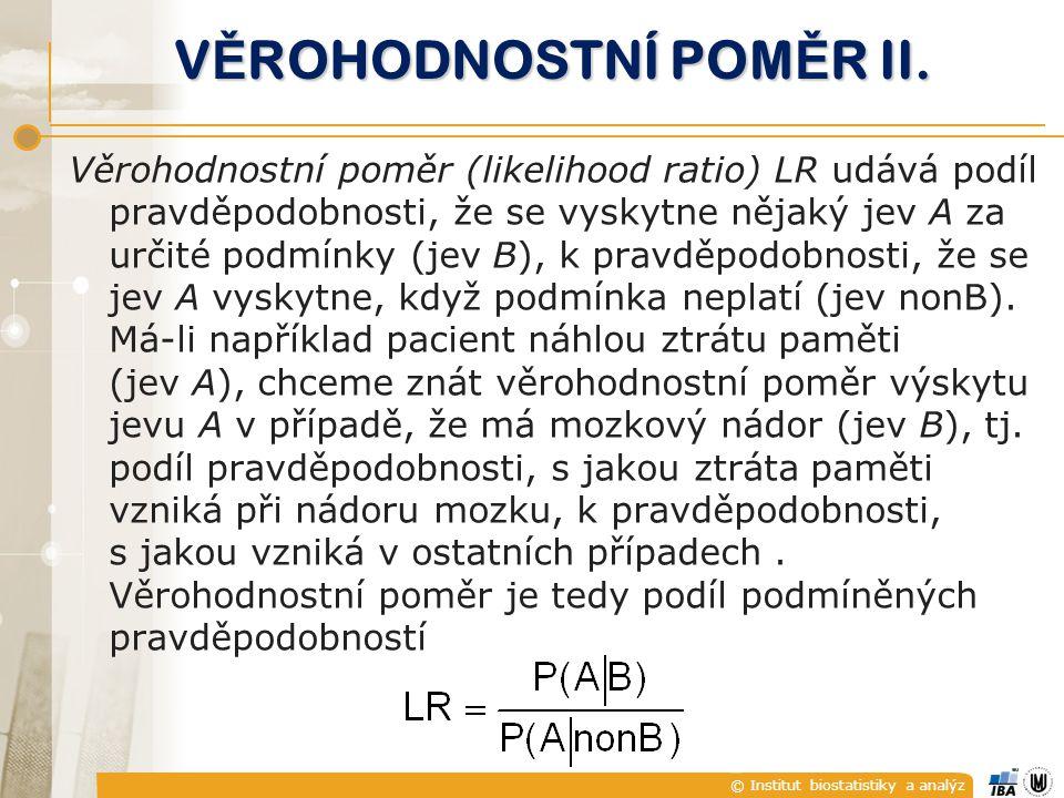 © Institut biostatistiky a analýz V Ě ROHODNOSTNÍ POM Ě R II.