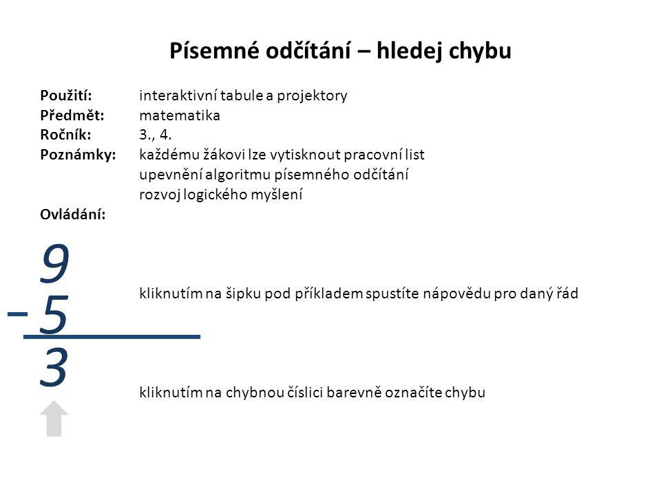 Písemné odčítání – hledej chybu Použití:interaktivní tabule a projektory Předmět: matematika Ročník:3., 4.