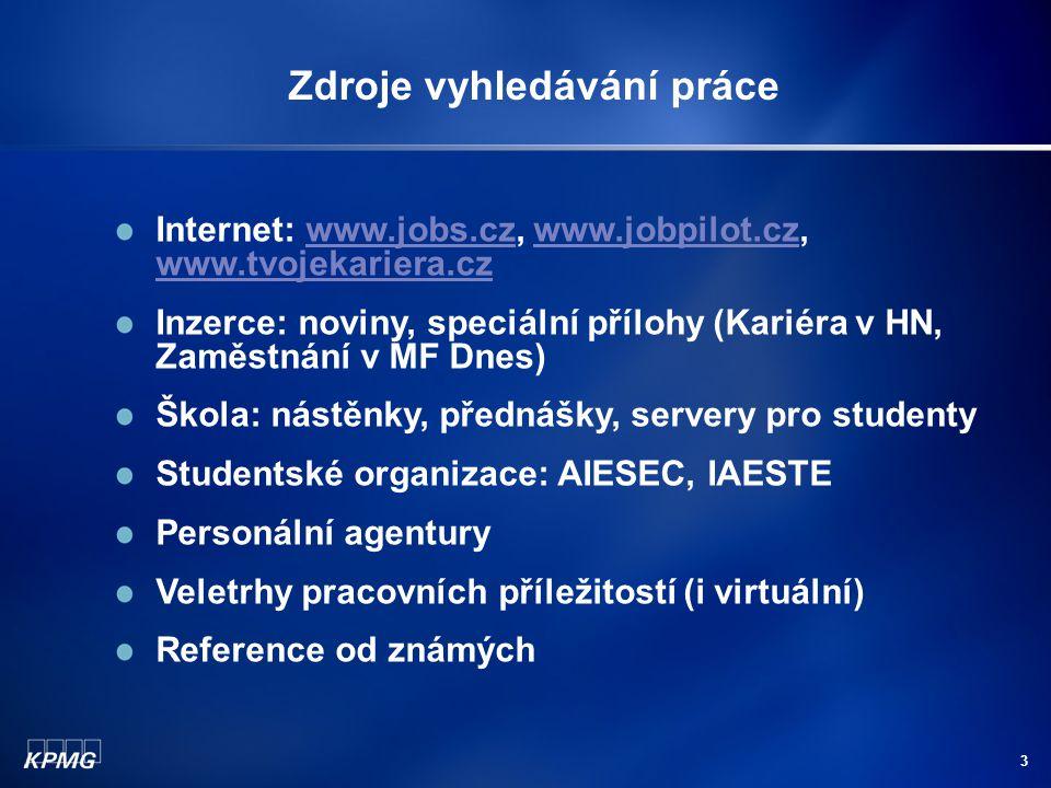24 Kontaktní údaje: Eva Straková E-mailový kontakt: estrakova@kpmg.cz HR Supervisor KPMG Česká republika, s.r.o.