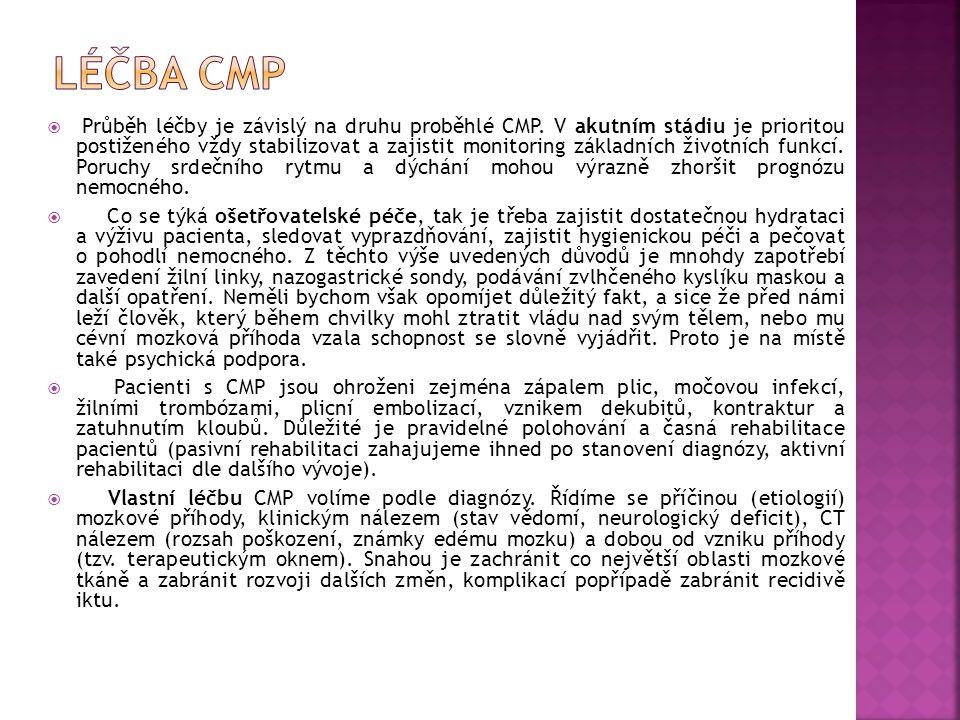 Průběh léčby je závislý na druhu proběhlé CMP.