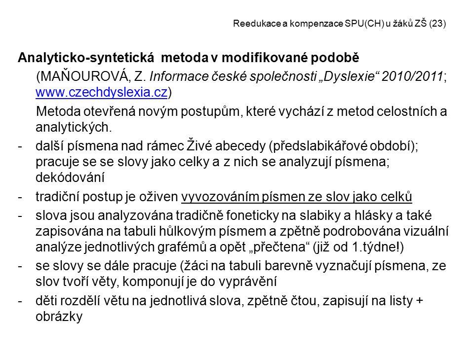 """Reedukace a kompenzace SPU(CH) u žáků ZŠ (23) Analyticko-syntetická metoda v modifikované podobě (MAŇOUROVÁ, Z. Informace české společnosti """"Dyslexie"""""""