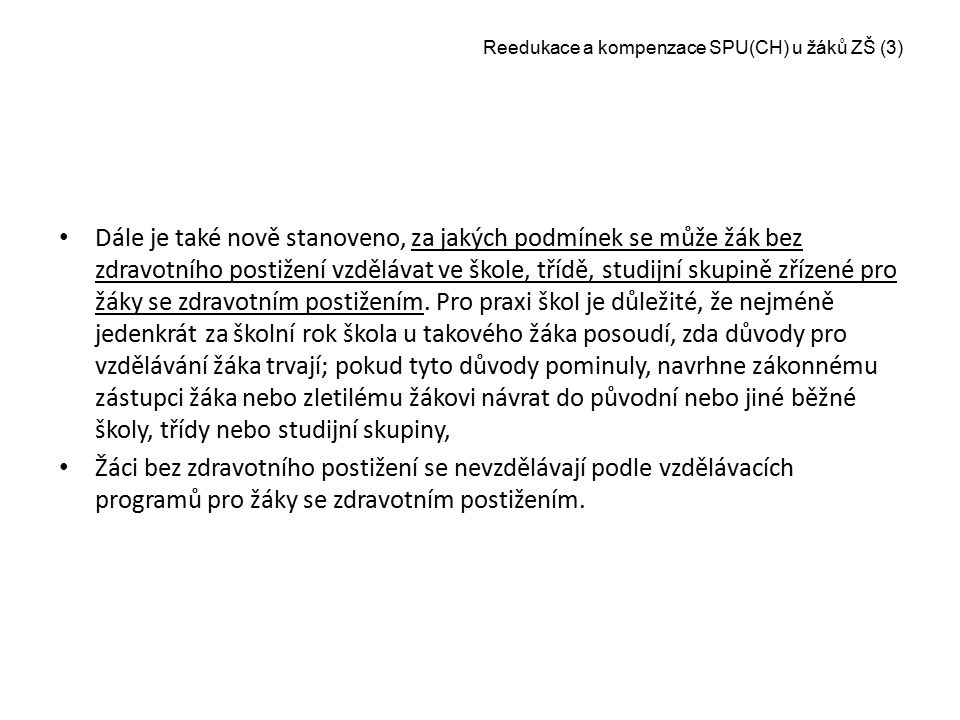 Reedukace a kompenzace SPU(CH) u žáků ZŠ (4) Vyhláška č.