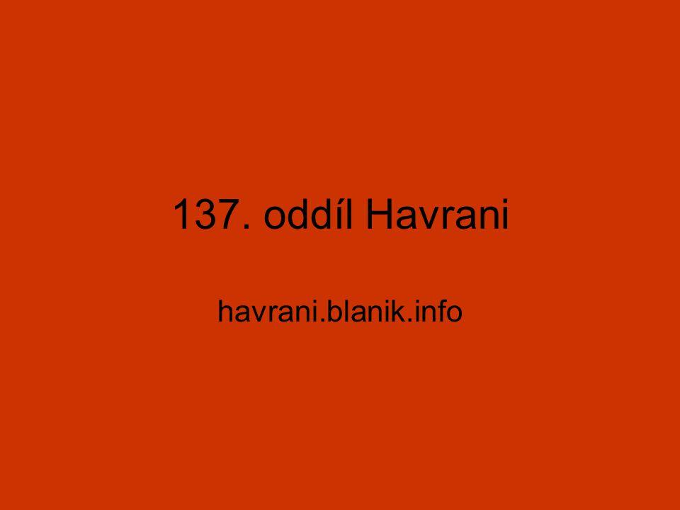 137. oddíl Havrani havrani.blanik.info