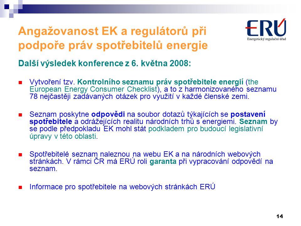 14 Angažovanost EK a regulátorů při podpoře práv spotřebitelů energie Další výsledek konference z 6.