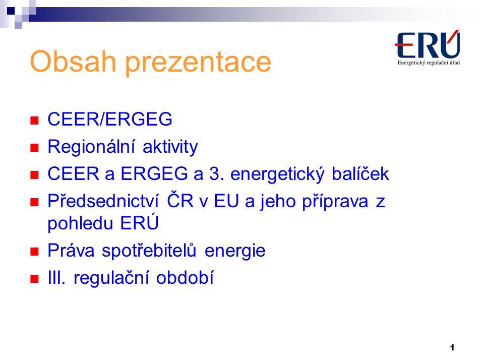 1 Obsah prezentace CEER/ERGEG Regionální aktivity CEER a ERGEG a 3.